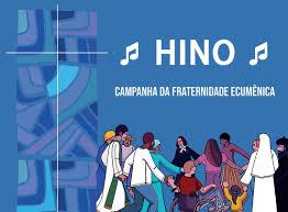Hino da Campanha da Fraternidade Ecumênica 2021 - CNBB